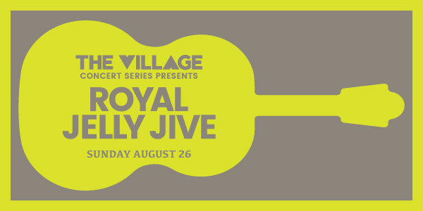 The Village Concert Series presents Royal Jelly Jive